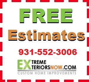 Extreme Exteriors Now in Clarksville offers FREE Estimates